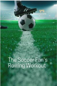 Row your way through the next soccer game on TV! Row your way to fit fandom. Game on! #worldcup #rowingworkout #soccer #soccerfan