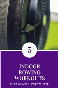 5 rowing workouts that rowers love to hate